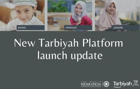 New Tarbiyah Platform launch update