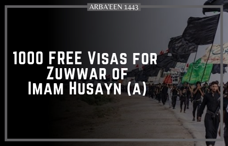1000 free visa for Zuwwar of Imam Husayn (a)