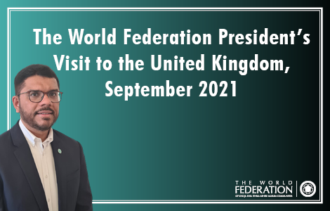 The World Federation President's Visit to the United Kingdom, September 2021